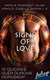Signs of Love: 12 Quickies quer durchs Horoskop (German Edition)