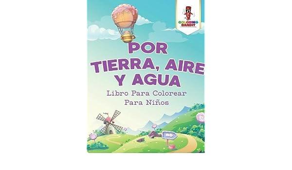 Buy Por Tierra, Aire y Agua: Libro Para Colorear Para Ni os Book ...
