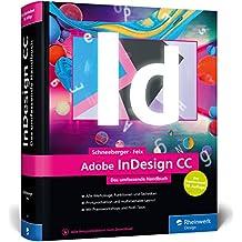Adobe InDesign CC: Das umfassende Handbuch – Neuauflage des Standardwerks zu Adobe InDesign CC 2018