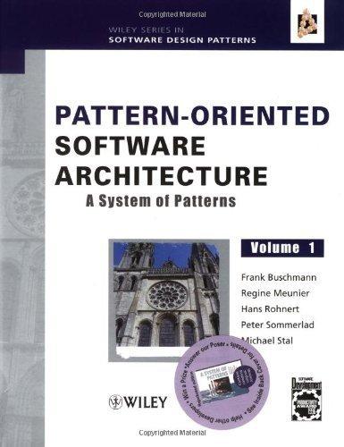 Pattern-Oriented Software Architecture Volume 1: A System of Patterns Volume 1 edition by Buschmann, Frank, Meunier, Regine, Rohnert, Hans, Sommerlad, (1996) Hardcover