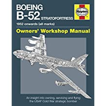 Boeing B-52 Stratofortress: 1952 onwards (all marks) (Haynes Owners' Workshop Manual)