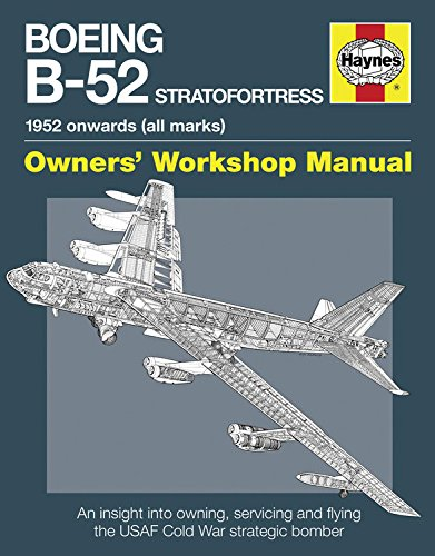 Boeing B-52 Stratofortress Manual: 1952 onwards (all marks) (Owners Workshop Manual)