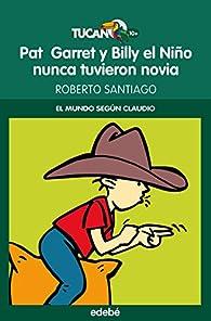 Pat Garret y Billy el Niño nunca tuvieron novia par  Roberto García Santiago
