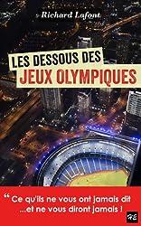 Les dessous des Jeux olympiques: Ce qu'ils ne vous ont jamais dit... et ne vous diront jamais !