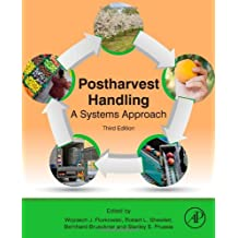Postharvest Handling: A Systems Approach (Food Science and Technology)