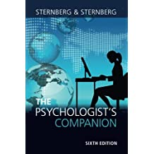 The Psychologist's Companion: A Guide to Professional Success for Students, Teachers, and Researchers