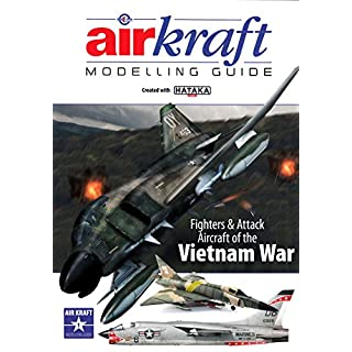 AIRKRAFT Modelling Guide: Fighters & Attack Aircraft of the Vietnam War