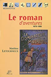 Le roman d'aventures 1870-1930