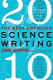 The Best American Science Writing 2010 by Jerome - Best Reviews Guide