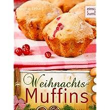 Weihnachts-Muffins - Muffins & Cupcakes, die nach Plätzchen und Lebkuchen schmecken