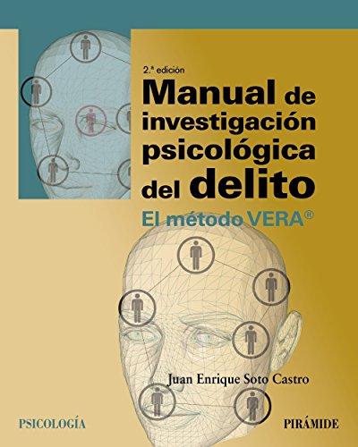 Manual de investigación psicológica del delito : el método VERA por Juan Enrique Soto Castro
