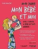 """Afficher """"Mon cahier mon bébé et moi"""""""