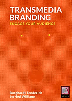 Transmedia Branding: Engage Your Audience (English Edition) de [Tenderich, Burghardt, Williams, Jerried]