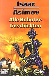 Alle Roboter-Geschichten (Science Fiction. Bastei Lübbe Taschenbücher)