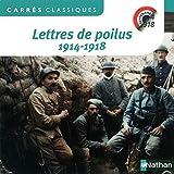 Lettres de poilus 1914-1918: Written by Christiane Cadet, 2014 Edition, Publisher: Nathan [Mass Market Paperback]