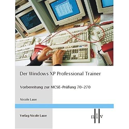 Der Windows XP Professional Trainer. by Nicole Laue (2003-10-31)