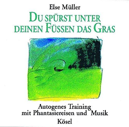 du-sprst-unter-deinen-fen-das-gras-autogenes-training-mit-phantasiereisen-und-musik-von-helmer-sauer