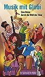 Musik mit Globi: Eine Reise durch die Welt der Töne - Globi Wissen Band 7