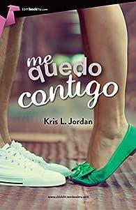 Me quedo contigo par Kris L. Jordan