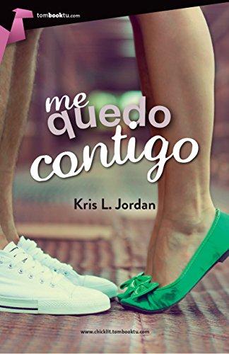 Me quedo contigo por Kris L. Jordan