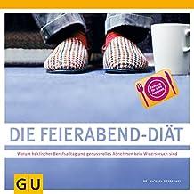 Feierabend-Diät, Die (GU Diät&Gesundheit)