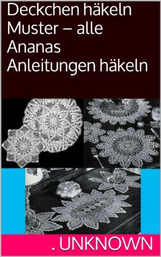 Deckchen häkeln Muster – alle Ananas Anleitungen häkeln eBook ...