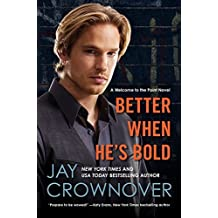 Better When He's Bold: A Welcome to the Point Novel by Jay Crownover (2015-02-03)