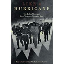 Like a Hurricane: The Indian Movement from Alcatraz to Wounded Knee 8.2.1997 edition by Smith, Paul Chaat, Warrior, Robert Allen (1997) Paperback
