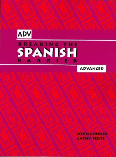 Breaking the Spanish Barrier: Advanced by John Conner (2007-07-02)