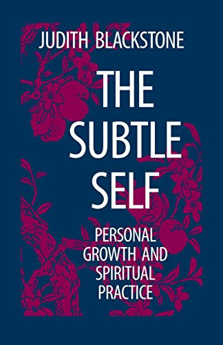 The Subtle Self: Toward Understanding the Relationship of the Body, Self and Universe