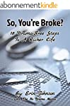 So, You're Broke?: 18 Drama-Free Step...