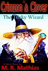 Crimzon & Clover II - The Tricky Wizard: Crimzon & Clover Short Story Series (Crimzon and Clover Short Story Series Book 2) (English Edition)