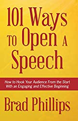 101 Ways to Open a Speech: How to Hook Your Audience From the Start With an Engaging and Effective Beginning (English Edition)