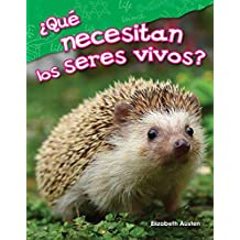 ¿Qué necesitan los seres vivos? (What Do Living Things Need?) (Science Readers: Content and Literacy)