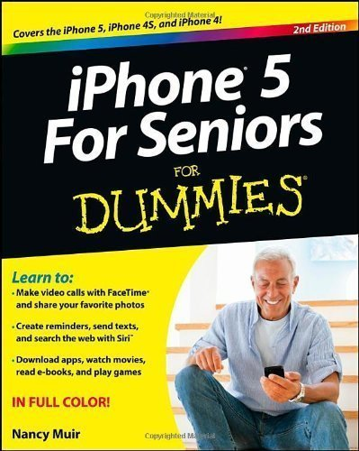 iPhone 5 for Seniors For Dummies (For Dummies (Computers)) by Muir, Nancy C. ( 2012 )