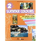 Summer colours. Materiali per il docente. Per la Scuola media: 2
