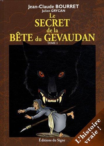 Le secret de la bête du Gévaudan, Tome 1 :