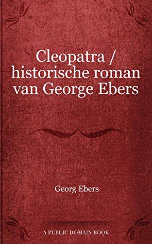 Cleopatra / historische roman van George Ebers (Dutch Edition)