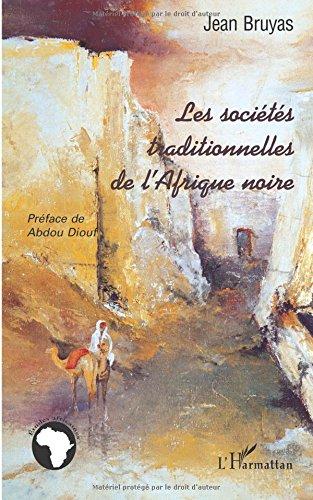 Les societes traditionnelles en de l'afriques noire par Jean Bruyas