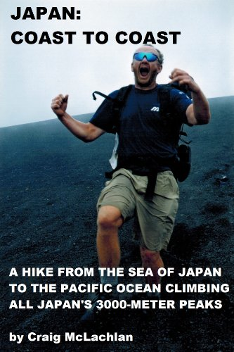 Japan Coast to Coast: A Hike from the Sea of Japan to the Pacific Ocean Climbing All Japan's 3000-meter Peaks (English Edition)