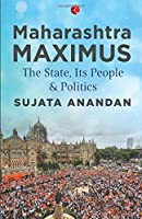 What is Maharashtra? What has been the contribution of various communities and castes in making the Maharashtra of today? What makes Mumbai a centre of political power? Why is it that rampage can be unleashed if the city is called by its old ...