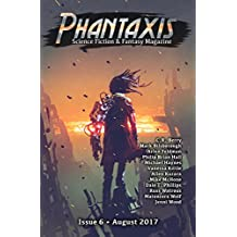 Phantaxis: Science Fiction & Fantasy Magazine August 2017 (English Edition)