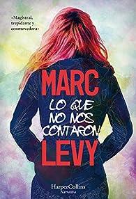 Lo que no nos contaron par Marc Levy