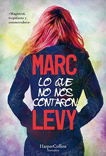 Lo que no nos contaron (HarperCollins) eBook: Marc Levy: Amazon.es: Tienda Kindle