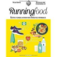 Runningfood : Recettes et conseils nutrition pour optimiser ses performances by Nicolas Aubineau (2016-03-18)
