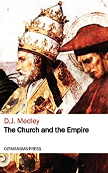 The Church and the Empire (English Edition) de [D.J. Medley]