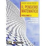 Il pensiero matematico. Con espansione online. Per il biennio delle Scuole superiori: 2