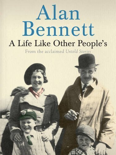 A Life Like Other People's by Bennett, Alan ( 2010 )