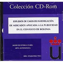 Estudios de casos de investigación de mercados aplicada a la publicidad en el contexto de Bolonia (Colección CD-Rom)