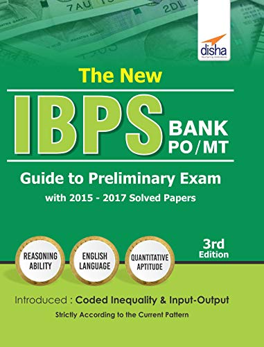 The New IBPS Bank PO/MT Guide to Preliminary Exam with 2015-17 Solved Papers